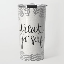 Treat Yo Self – Silver Travel Mug