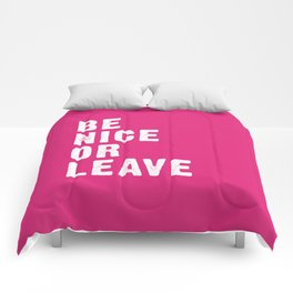 Be Nice Or Leave - Pink Comforters