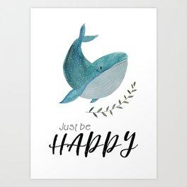 Just be happy Art Print
