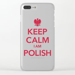 KEEP CALM I AM POLISH Clear iPhone Case