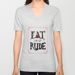 Eat the Rude Unisex V-Neck