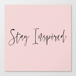 Stay Inspired Canvas Print