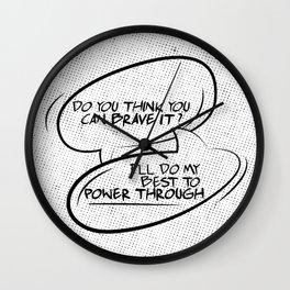 Brave it... Wall Clock