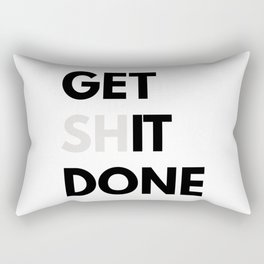 Get Sh(it) Done // Get Shit Done Sticker Rectangular Pillow
