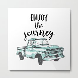 """""""Enjoy the Journey"""" Quote and Vintage Truck Metal Print"""