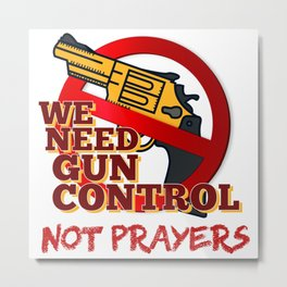 We need gun control Metal Print
