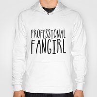 fangirl Hoodies featuring Professional fangirl by bookwormboutique