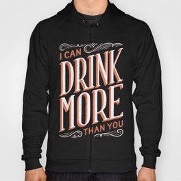 I Can Drink More Than You Hoody