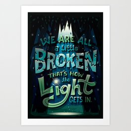 We are all broken Art Print