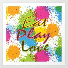 Eat Play Love Art Print
