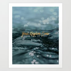 Your Kingdom Come Art Print