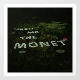 Show me the Monet Art Print