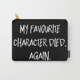 My Favourite Character Died. Again. (Inverted) Carry-All Pouch