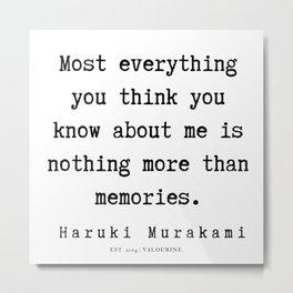 45  |  Haruki Murakami Quotes | 190811 Metal Print