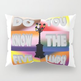 Do You Know The Five Lamps? Pillow Sham