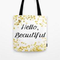 hello beautiful Tote Bags featuring Hello, Beautiful by Alyssa Grau
