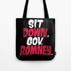 Sit Down, Gov. Romney. Tote Bag