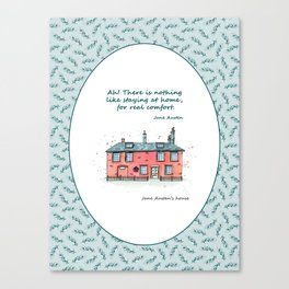 Jane Austen house and quote Canvas Print