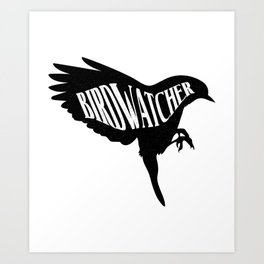 Bird Watcher Ornithologist Love Watching Gift Art Print