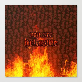 You Are Hellcome Canvas Print