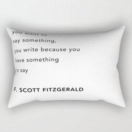 You don't write because Rectangular Pillow
