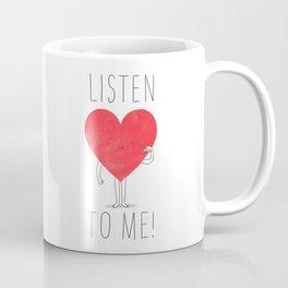 Listen to your heart Coffee Mug