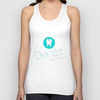 dentist Tank Tops featuring Dentist and proud by Ezarok