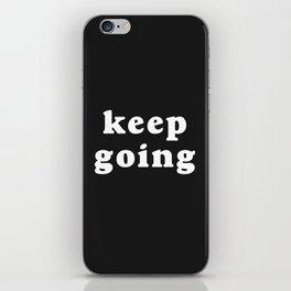 Keep Going iPhone Skin