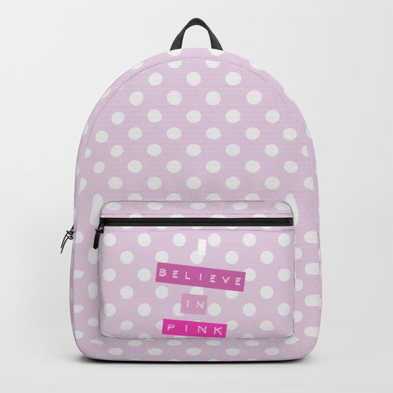 I believe in Pink fancy statement on embossed label Backpack