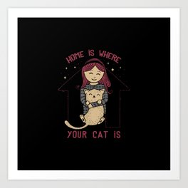 Home Is Where Your Cat Is Art Print
