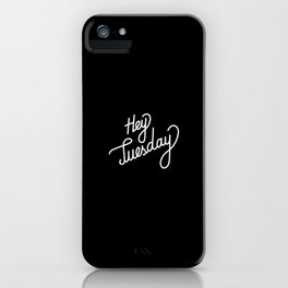 Hey Tuesday   [black & white] iPhone Case
