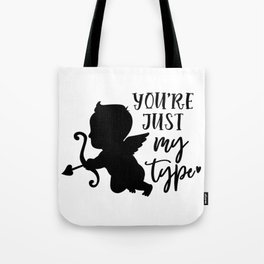 you're just my type Tote Bag