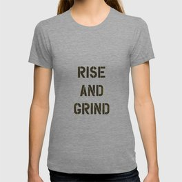Rise and Grind black-white yellow typography poster bedroom wall home decor T-shirt