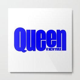 Queen of New York (Blue) Metal Print