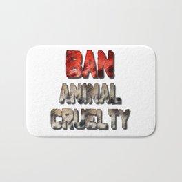 Ban Animal Cruelty Bath Mat