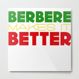 Berbere Makes It Better, in Ethiopian colors Metal Print