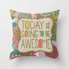 Today is going to be awesome Throw Pillow