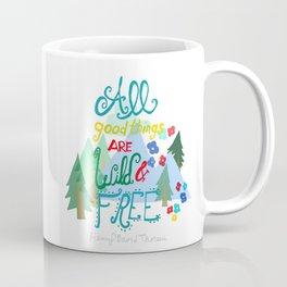 All Good Things are Wild & Free Coffee Mug