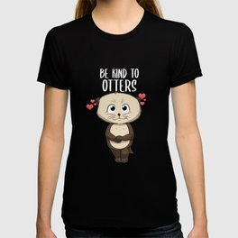 Be Kind To Otters Be Kind To Others T-shirt