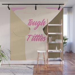 Tough Titties - Nipple Version Wall Mural