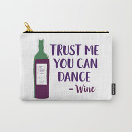 Trust Me You Can Dance (Wine) Carry-All Pouch