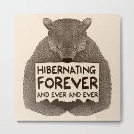 Hibernating Forever Metal Print