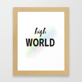 high world Framed Art Print