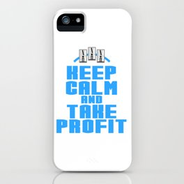 """A Great Gift For Business Minded Persons Saying """"Keep Calm And Take Profit"""" T-shirt Design Relax iPhone Case"""
