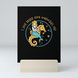 I really Love Mermaids, ok? Seehorse Gift Girl Mini Art Print