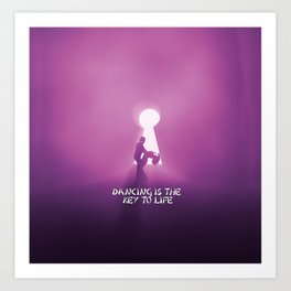 dancing is the key to life Art Print