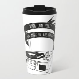 Which Came First, The Music or The Misery? Travel Mug