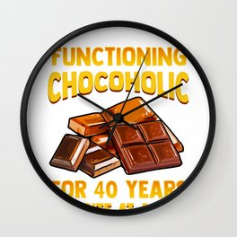 Chocolate Lover Functioning Chocoholic for 40 Years One Bite at a Time Wall Clock