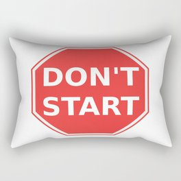 Don't start sign T-shirt Rectangular Pillow