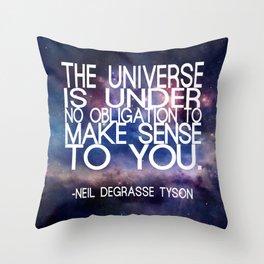Neil DeGrasse Tyson Quote - Universe Throw Pillow